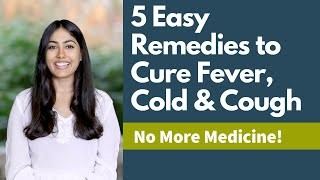 5 Easy Remedies to Cure Fever, Cold & Cough | Subah Jain