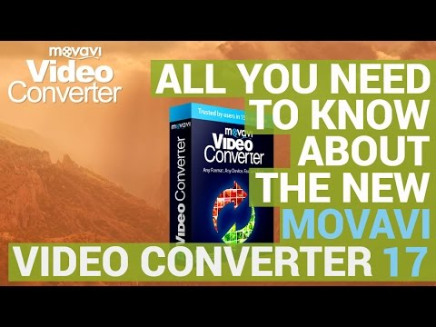 Fast and easy video conversion! | New Movavi Video Converter 17!