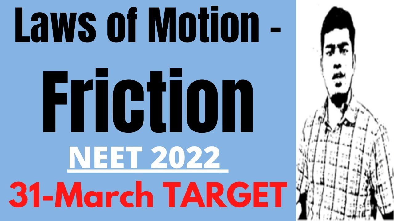 Laws of Motion - Friction  | NEET 2022 Aspirants (31-Mar Target)
