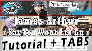 JAMES ARTHUR -  Say You Wont Let Go | Guitar Lesson Gitarren Tutorial How to play