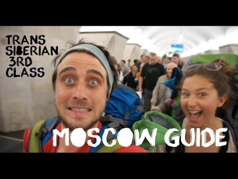 Trans Siberian Railway trip 3rd class - Russia: Moscow Guide