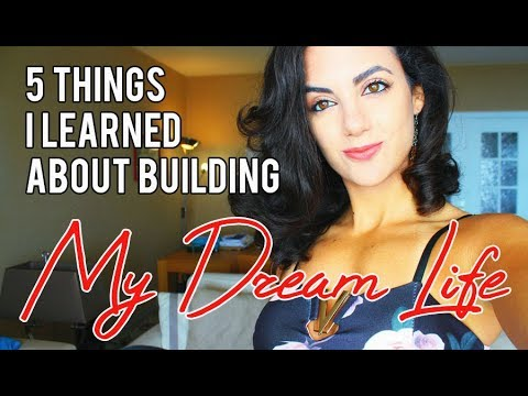 5 Things I learned about building my DREAM LIFE @LayanBubbly