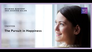 MQ Series: Uncover the Pursuit in Happiness