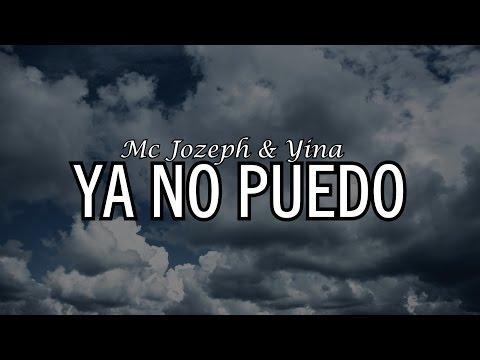 YA NO PUEDO 💔 Mc Jozeph Ft Yina