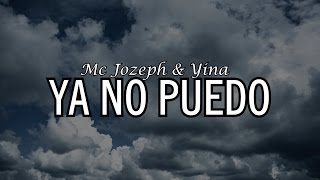 YA NO PUEDO 💔 Mc Jozeph & Yina | 2018