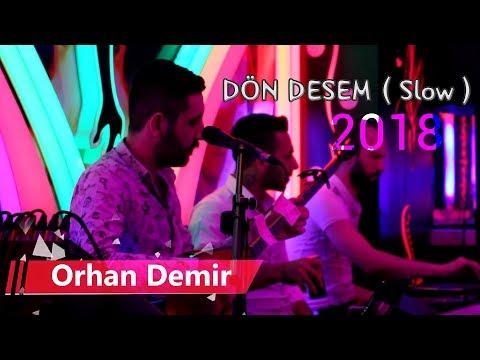 Orhan Demir - Ama Dön Desem ( Canlı Performans 2018 )