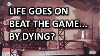 Life Goes On - When Death is REQUIRED to Beat a Game... WHAT??
