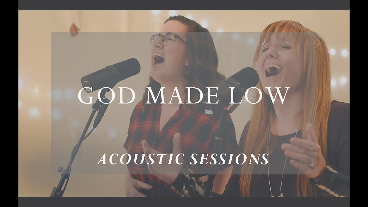 God Made Low [Acoustic Sessions]