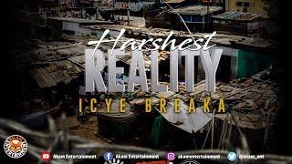 IcyeBreaka - Harshest Reality (Ghetto Youth) May 2018