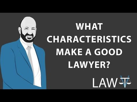 What characteristics make a good lawyer?