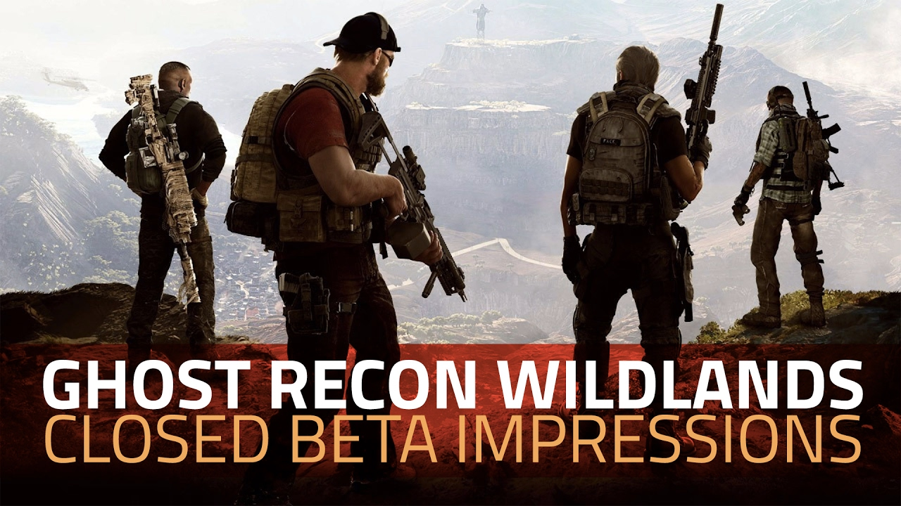 Ghost Recon Wildlands Closed Beta Impressions | How's Ubisoft's Open-World Shooter Shaping