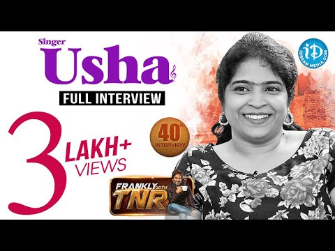 Singer Usha Exclusive Interview || Frankly With TNR #40 || Talking Movies With iDream #235