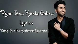 PYAR TENU KARDA GABRU Full Song (Lyrics) ▪ Ayushmann Khurrana & Jeetu K▪ Romy ▪ TanishkBagchi ▪ SMZS