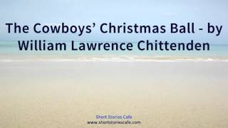 The Cowboys' Christmas Ball   by William Lawrence Chittenden