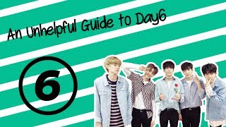 Unhelpful Guide to: Day6