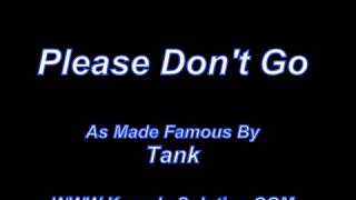 Please Don't Go Tank