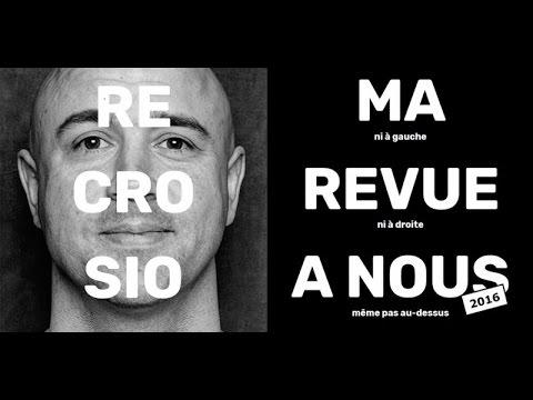 """""""MA REVUE À NOUS"""" [2016] : le spectacle de Frédéric Recrosio"""