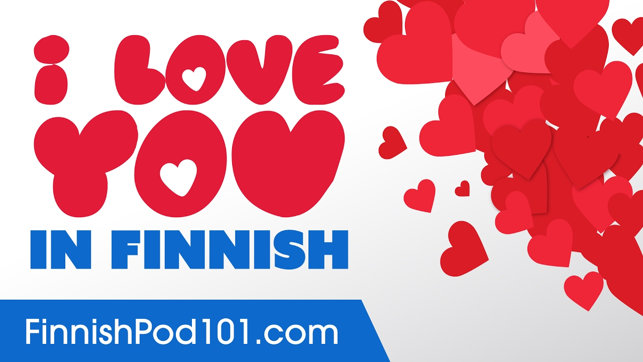 3 Ways To Say I Love You In Finnish Youtube