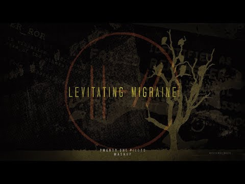 Levitating Migraine | twenty one pilots (Mashup)