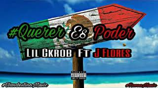 Querer Es Poder 💪 - Lil Ckober ❌ J Flores 💀 (Roma Music 2017) 🔥 Audio