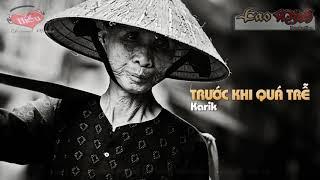 Nội Tôi || Trước Khi Quá Trễ Karik Video Lyric HD || Rap việt