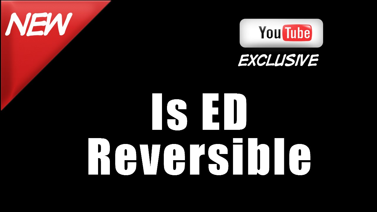 is erectile dysfunction reversible