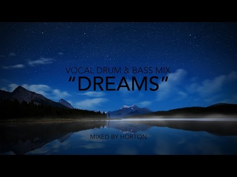 """Dreams"" ~ Vocal Liquid Drum & Bass Mix"