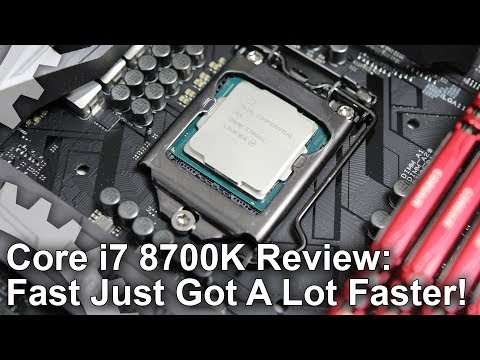 Intel Core i7 8700K Review: The Fastest Gaming CPU Money Can Buy?