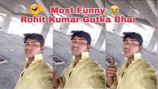 Best Of#RohitKumar( Gutka Bhai ) Musically Funny Video || #GutkaBhai Viral Video