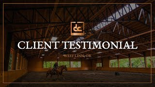 Covered Riding Arena In West Linn, Or - Client Testimonial | Dc Building