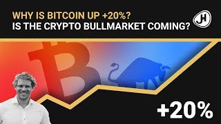 Why is Bitcoin up 20%? Is the crypto bullmarket coming?