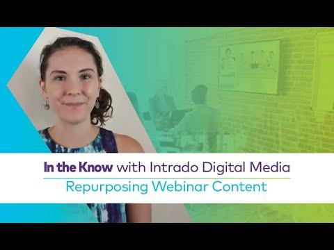 In the Know with Intrado | Repurposing Webinar Content