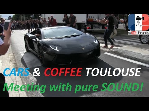 🏁 Cars & Coffee Toulouse - Supercars & More.. ᴴᴰ !! (Dimanche 3 Septembre 2017)
