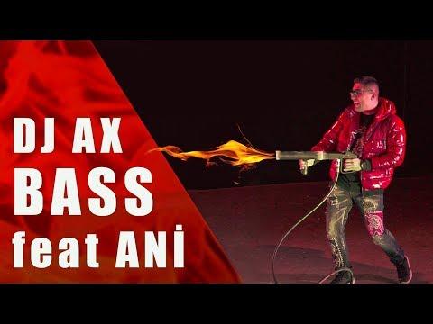 DJ AX - B A S S Ft. Ani