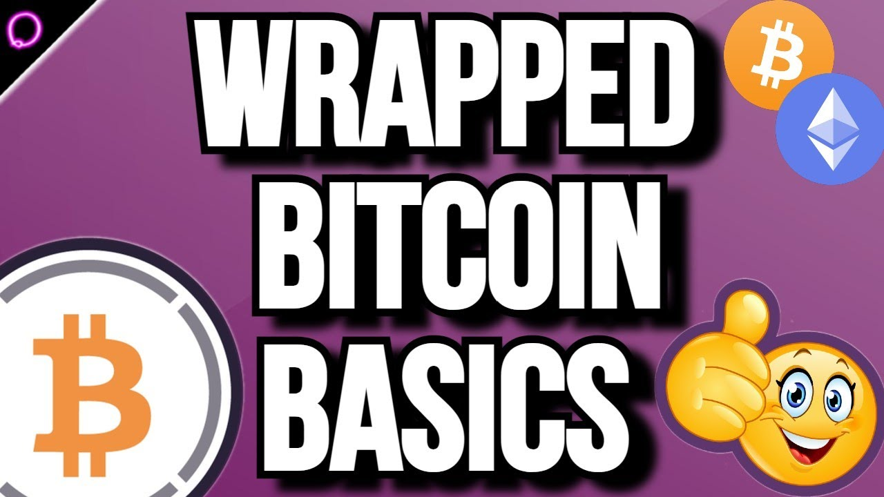 Amazing Facts About Wrapped Bitcoin Basics