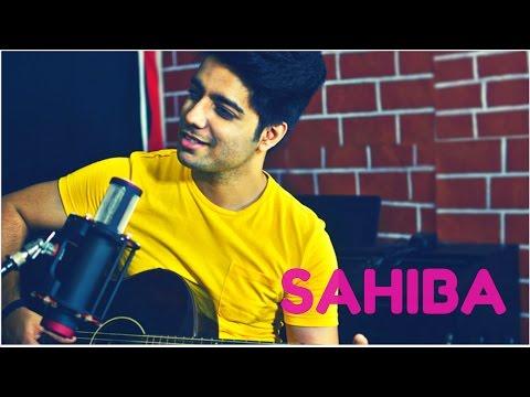 Siddharth Slathia - 'SAHIBA' Unplugged Cover | Phillauri