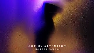 Gambar cover Jesicca Janess - Got My Attention (Audio Video)