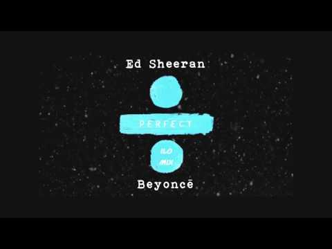 Ed Sheeran Feat. Beyoncé - Perfect Duet (ILO Remix) [Ballad Version]