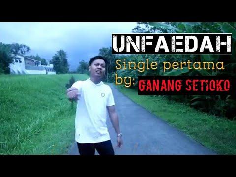 UNFAEDAH - (official Music Vidio) Cipt Ganang Setioko
