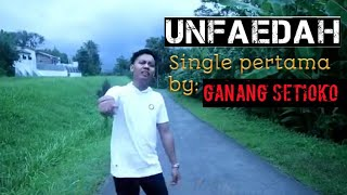 Download UNFAEDAH - (official music vidio) cipt ganang setioko