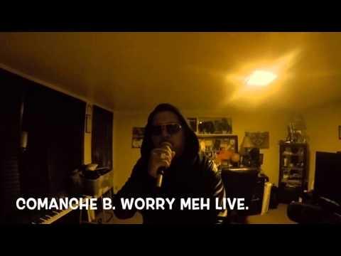 Comanche Worry Meh Live