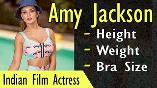 Amy Jackson Age | Height | Weight | Bio | Gyan Junction