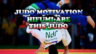 HIFUMI ABE | JUDO MOTIVATION| THIS JUDO 2017
