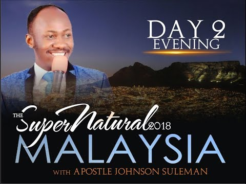 The Supernatural - Malaysia - Day 2 evening - Apostle Johnson suleman