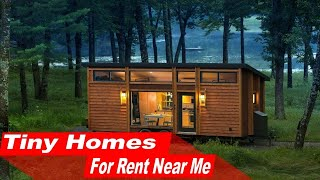 Tiny Homes For Rent Near Me