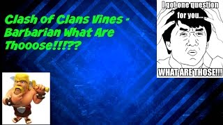 Clash of Clans : WHAT ARE THOSE!!! Barbarian's Shoes Vine OFFICIAL!!!!