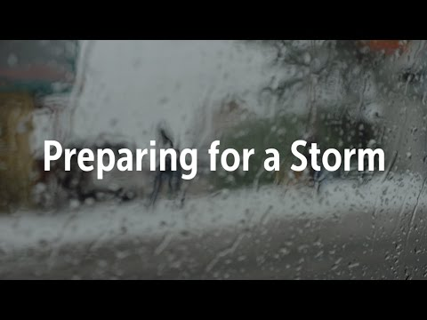 Safety Tips: Preparing For A Storm