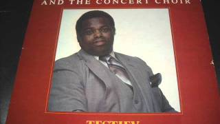 """Testify"" - Timothy Wright & The Concert Choir"