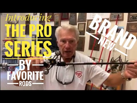 The Brand New Pro Series By Favorite Rods