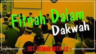 Fitnah Dalam Dakwah ᴴᴰ | Ust. Oemar Mita. Lc